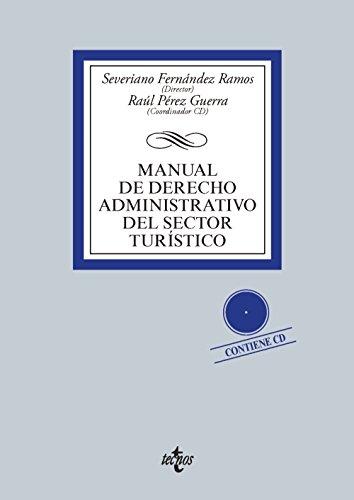 Manual de Derecho Administrativo del sector turístico: Contiene CD (Derecho - Biblioteca Universitaria De Editorial Tecnos) por Severiano Fernández Ramos