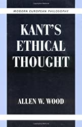Kant's Ethical Thought (Modern European Philosophy)