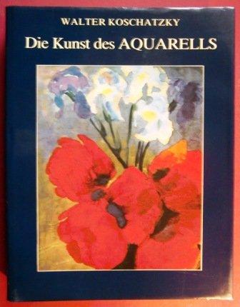 Die Kunst des Aquarells. Technik, Geschichte, Meisterwerke