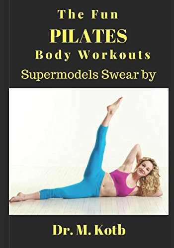 0c1a17aacb24 The Fun Pilates Body Workouts , Supermodels Swear by: Thе illustrated Stер  by Stер 30