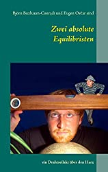 Zwei absolute Equilibristen: ein Drahtseilakt über den Harz