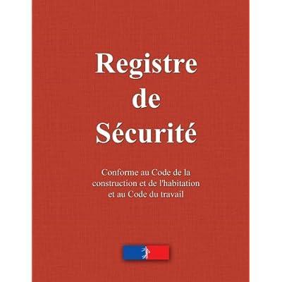 Registre de sécurité: incendie, ERP, commerce, ateliers