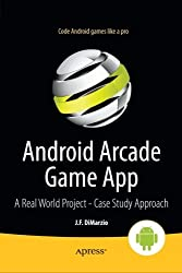 Android Arcade Game App: A Real World Project - Case Study Approach
