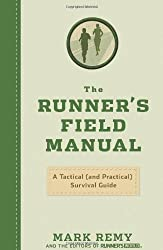The Runner's Field Manual: A Tactical (and Practical) Survival Guide by Mark Remy (2010-10-12)