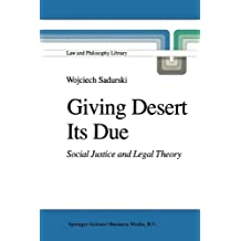 Giving Desert Its Due: Social Justice and Legal Theory (Law and Philosophy Library, Band 2)