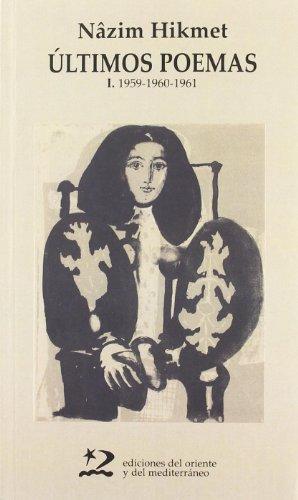 Últimos poemas. I (1959-1960-1961) (Poesía del Oriente y del Mediterráneo) por Nazim Hikmet