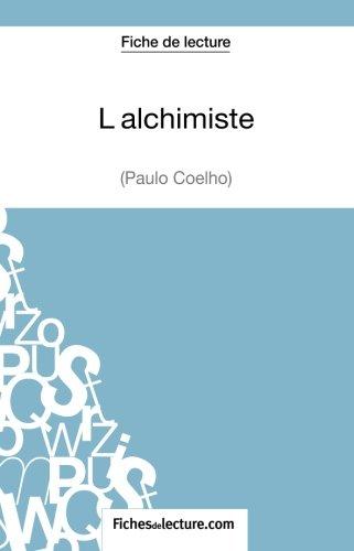 L'alchimiste de Paulo Coelho (Fiche de lecture): Analyse Complète De L'oeuvre