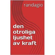 den otroliga  ljushet  av kraft  (Swedish Edition)
