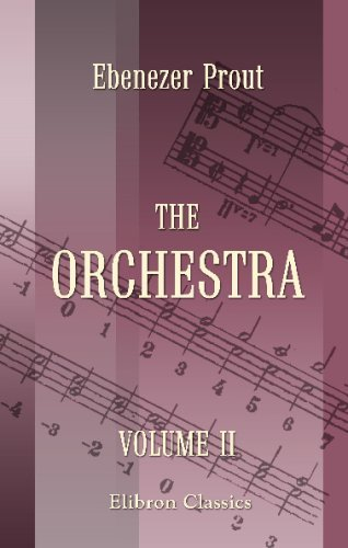 The Orchestra: Volume 2. Orchestral Combination by Ebenezer Prout (2002-07-29)