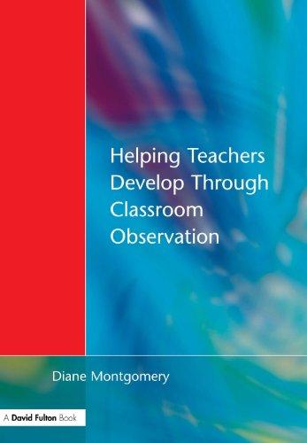 Helping Teachers Develop through Classroom Observation (English Edition)
