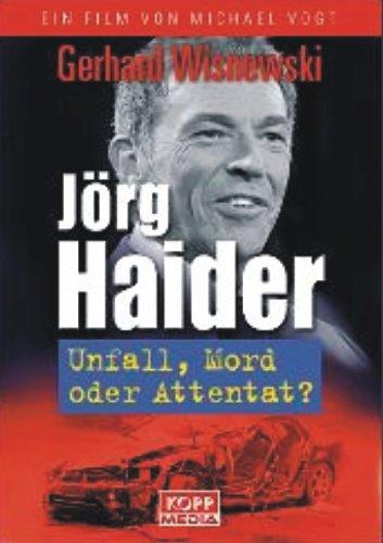 Jörg Haider - Unfall, Mord oder Attentat?