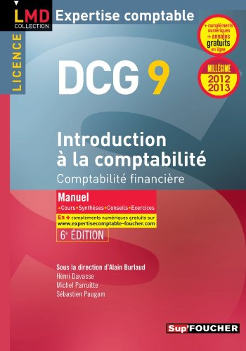 DCG 9 Introduction  la comptabilit Manuel 6e dition Millsime 2012-2013: Comptabilit financire