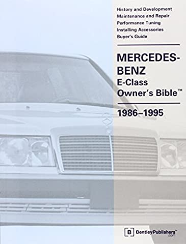 Mercedes-Benz E-Class Owner's Bible, 1986-1995: History and Development Maintenance and