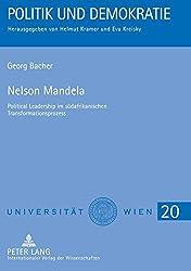 Nelson Mandela: Political Leadership Im Suedafrikanischen Transformationsprozess (Politik Und Demokratie)