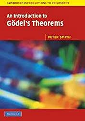 An Introduction to Godel's Theorems (Cambridge Introductions to Philosophy) by Peter Smith (2007-07-26)