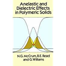 Anelastic and Dielectric Effects in Polymeric Solids
