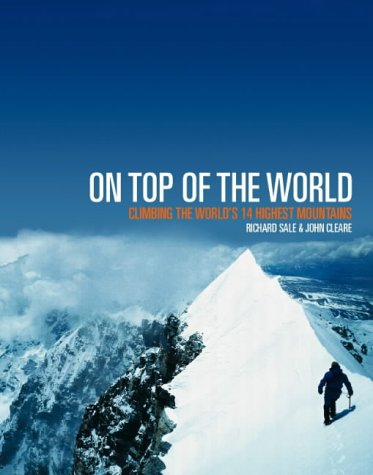 On Top of the World: Climbing the World's 14 Highest Mountains
