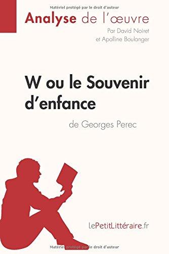 W ou le Souvenir d'enfance de Georges Perec (Analyse de l'oeuvre): Comprendre la littrature avec lePetitLittraire.fr