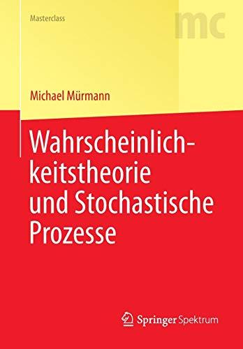 Wahrscheinlichkeitstheorie und Stochastische Prozesse (Masterclass)