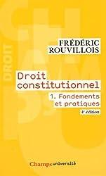 Droit constitutionnel : Tome 1, Fondements et pratiques