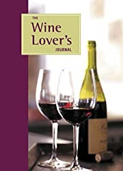 The Wine Lover's Journal by Brian St. Pierre (2004-07-03)