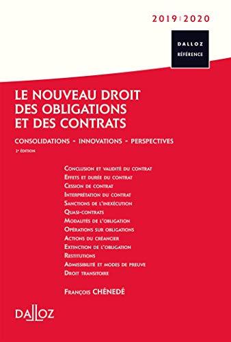 Le nouveau droit des obligations et des contrats 2019/20 - 2e éd.: Consolidations - Innovations - Perspectives par François Chénedé