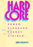"Hard Core: Power, Pleasure and the ""Frenzy of the Visible"""