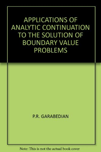 APPLICATIONS OF ANALYTIC CONTINUATION TO THE SOLUTION OF BOUNDARY VALUE PROBLEMS