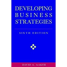 Developing Business Strategies by David A. Aaker (2001-08-27)