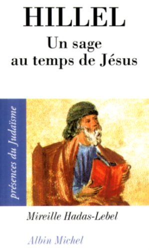 Hillel : Un sage au temps de Jésus par Mireille Hadas-Lebel