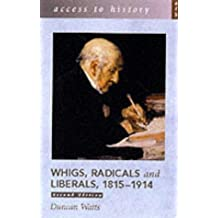 Access to History: Whigs, Radicals & Liberals, 1815-1914, 2nd edn