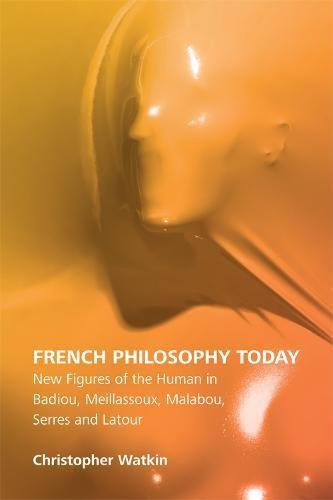 French Philosophy Today: New Figures of the Human in Badiou, Meillassoux, Malabou, Serres and Latour (The Edinburgh History of Women's Periodical Culture in Britain)