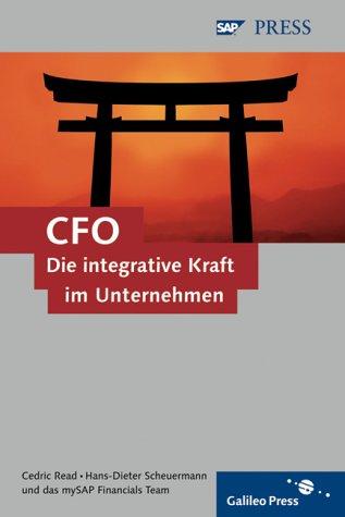 CFO - Die integrative Kraft im Unternehmen: Erfolgreiches Handeln in Krisenzeiten (SAP PRESS) - Chief Fusion
