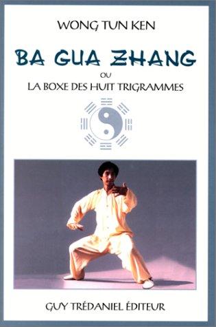 Ba gua zhang ou La Boxe des huit trigrammes