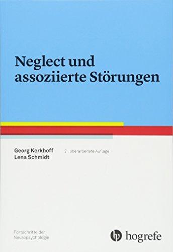 Neglect und assoziierte Störungen (Fortschritte der Neuropsychologie)