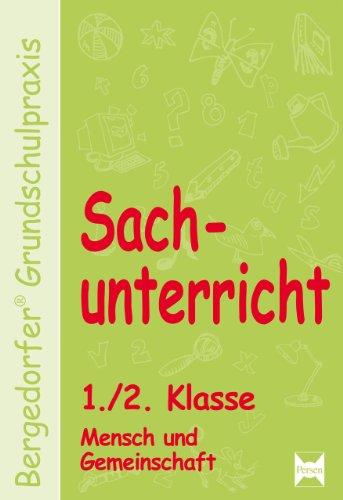 Persen Verlag in der Aap Lehrerfachverlage Gmbh Sachunterricht - 1./2. Kl., Mensch u. Gemeinschaft: 1. und 2. Klasse