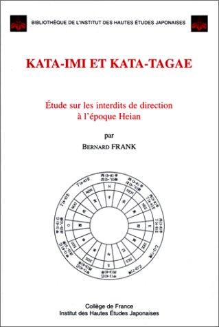 Kata-imi et kata-tagae: étude sur les interdits de direction à l'époque Heian