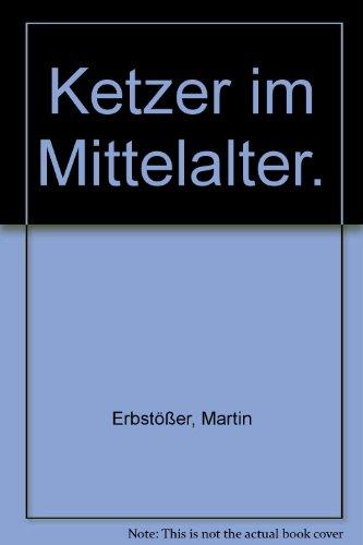 Ketzer im Mittelalter.