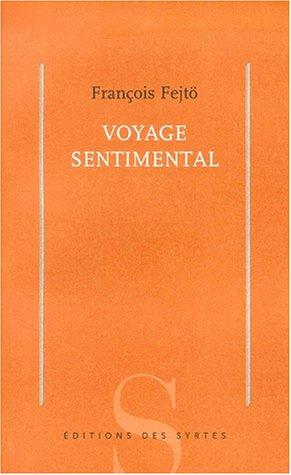 Voyage sentimental par François Fejtö