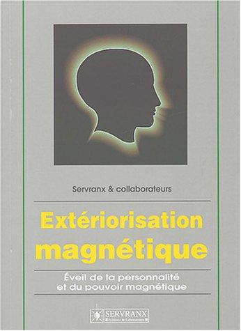 Extériorisation magnétique - Éveil de la personnalité et du pouvoir magnétique