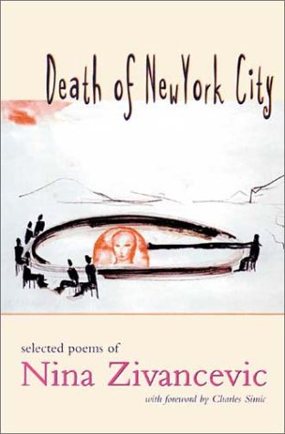 Death of New York City: Selected Poems of Nina Zivancevic