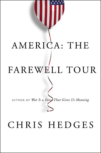 America. The Farewell Tour por Chris Hedges