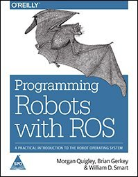 Programming Robots With Ros:: A Practical Introduction To The Robot Operating System