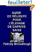 Guide de Réussite pour L'élevage de Caprins Sains