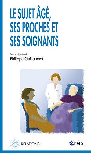 Le sujet âgé, ses proches et ses soignants (Relations)