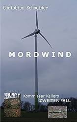 Mordwind: Kommissar Kellers zweiter Fall (Tatort Märchenland - Kommissar Keller ermittelt 2)