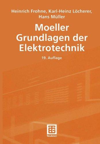 Moeller Grundlagen der Elektrotechnik (Leitfaden der Elektrotechnik)