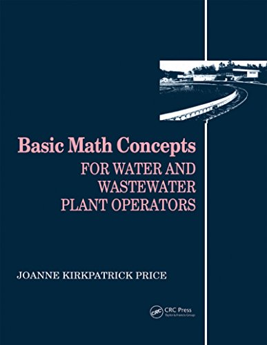 Basic Math Concepts: For Water and Wastewater Plant Operators (Mathematics for Water and Wastewater Treatment Plant Operato) (English Edition) por Joanne K. Price