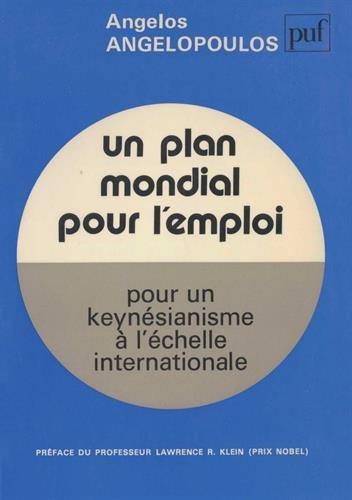 Un Plan mondial pour l'emploi : Pour un keyné...