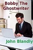 Bobby The Ghostwriter